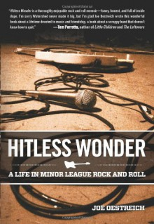 Hitless Wonder: A Life in Minor League Rock and Roll - Joe Oestreich