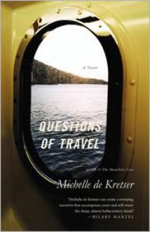Questions of Travel - Michelle de Kretser
