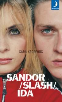 Sandor slash Ida - Sara Kadefors
