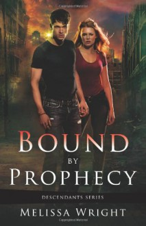 Bound by Prophecy - Melissa Wright