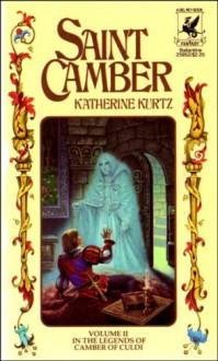 Saint Camber, Volume II (In The Legends of Camber of Culdi) - Katherine Kurtz