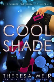 Cool Shade - Theresa Weir,Anne Frasier