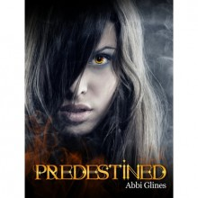 Predestined (Existence Trilogy, #2) - Abbi Glines