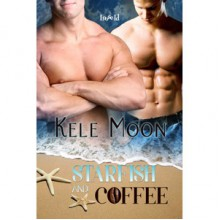 Starfish and Coffee - Kele Moon