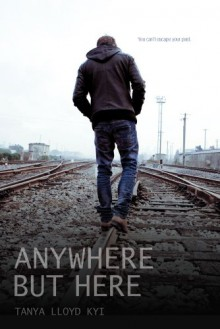 Anywhere But Here - Tanya Lloyd Kyi