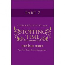 Stopping Time, Part 2 - Melissa Marr