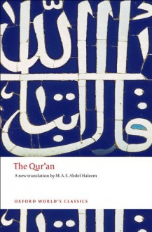 The Qur'an (Oxford World's Classics) - Muhammad Abdel Haleem, Anonymous