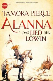 Das Lied der Löwin (Song of the Lioness, #1-4) - Tamora Pierce