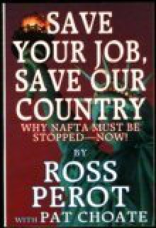 Save Your Job, Save Our Country - H. Ross Perot Jr., Pat Choate