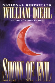 Show of Evil - William Diehl