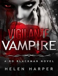 Vigilante Vampire (Bo Blackman) - Helen Harper,Saskia Maarleveld