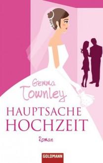 Hauptsache Hochzeit - Gemma Townley, Angela Stein