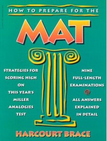How to Prepare for the MAT: Guide to the Miller Analogies Test. - Morris Bramson