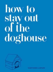 How to Stay Out of the Doghouse - Josh Rubin, Jason Musante, Partners & Spade