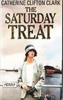 The Saturday Treat - Catherine Clifton Clark