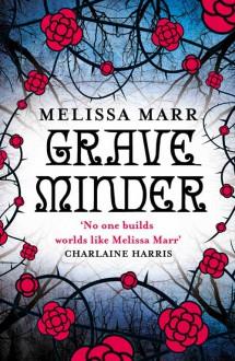Grave Minder - Melissa Marr