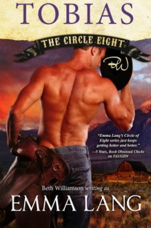Circle Eight: Tobias (Circle of Eight) (Volume 6) - Emma Lang