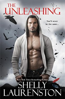 The Unleashing (Call Of Crows Book 1) - Shelly Laurenston