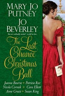 The Last Chance Christmas Ball - Nicola Cornick, Joanna Bourne, Mary Jo Putney, Jo Beverley, Patricia Rice