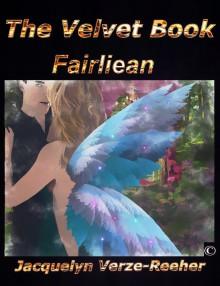 The Velvet Book: Fairliean - Jacquelyn Verze-Reeher