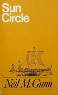 Sun Circle - Neil M Gunn