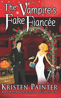 The Vampire's Fake Fiancee (Nocturne Falls) (Volume 5) - Kristen Painter