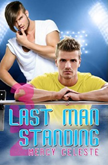 Last Man Standing (Southern Scrimmage Book 5) - Mercy Celeste