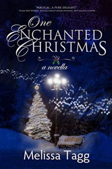 One Enchanted Christmas: A contemporary small-town inspirational romantic novella (Enchanted Christmas Collection Book 1) - Melissa Tagg