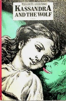 Kassandra and the Wolf - Margarita KARAPANOU