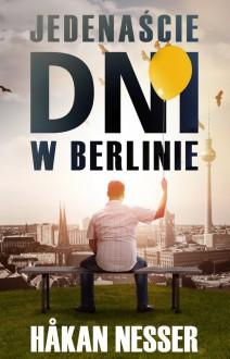 Jedenascie dni w Berlinie - Håkan Nesser