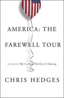 AMERICA: THE FAREWELL TOUR - Chris Hedges