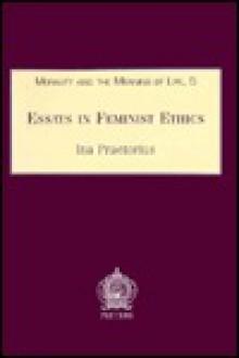 Essays in Feminist Ethics - Ina Praetorius