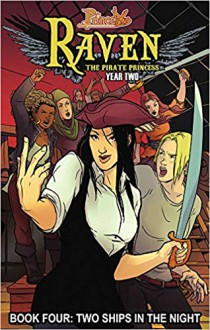 Princeless: Raven the Pirate Princess Book 4: Two Ships in the Night - Jeremy Whitley,Xenia Pamfil