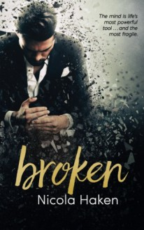 Broken - Nicola Haken, Reese Dante, Jay E. Adams