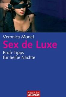 Sex de Luxe: Profi-Tipps für heiße Nächte (German Edition) - Veronica Monet, Tatjana Kruse