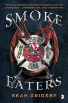 Smoke Eaters - Sean Grigsby