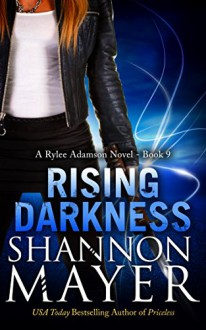 Rising Darkness: Book 9 (A Rylee Adamson Novel) - Shannon Mayer