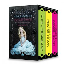 The White Rabbit Chronicles: Alice in ZombielandThrough the Zombie GlassThe Queen of Zombie Hearts - Gena Showalter