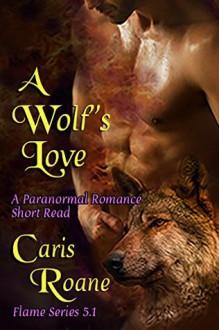 A Wolf's Love - Caris Roane