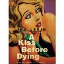 A Kiss Before Dying - Ira Levin, Mauro Hantman