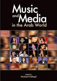 Music And Media In The Arab World - Michael Frishkopf