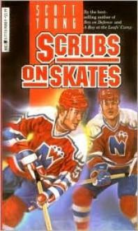 Scrubs on Skates (Hockey Stories) - Scott Young
