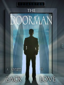 The Doorman: A Novelette - Zack Love