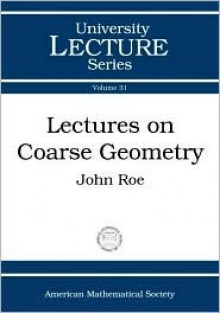 Lectures on Coarse Geometry - John Roe