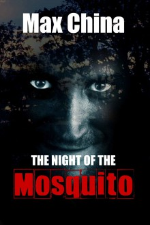 The Night of The Mosquito: A psychological thriller - Max China
