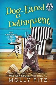 Dog-Eared Delinquent (Pet Whisperer P.I. #4) - Molly Fitz