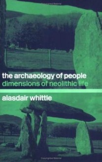 The Archaeology of People - Alasdair Whittle