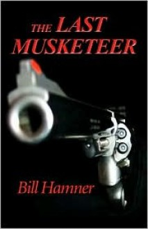 The Last Musketeer - Bill Hamner