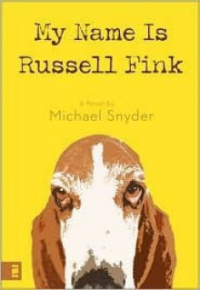My Name Is Russell Fink - Michael Snyder