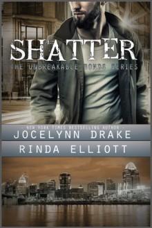 Shatter - Rinda Elliott,Jocelynn Drake